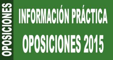 Información práctica Oposiciones 2015