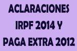 Aclaraciones respecto al IRPF 2014 y paga extra diciembre 2012