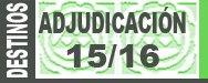 Adjudicaci�n de Destinos Provisionales 2015/2016
