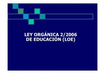 Ley Orgánica 2/2006, de 3 de mayo, de Educación (LOE)