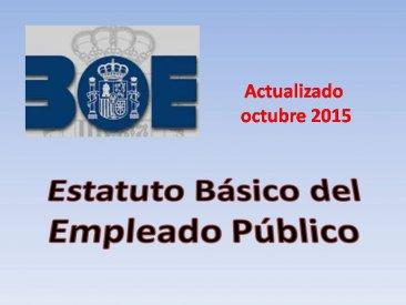 Real Decreto Legislativo 5/2015, de 30 de octubre. Texto Refundido Estatuto Básico del Empleado Público