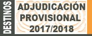 Convocatoria Adjudicación Provisional de Destinos Curso 2017-2018