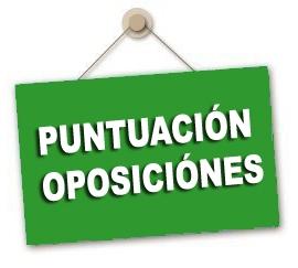 Consulta la puntuación de las Oposiciones y aportación de méritos