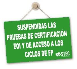 Stec Ic A Instancias Del Stec Ic Se Suspenden Las Pruebas Presenciales De Certificación De Eoi Y De Acceso A Los Ciclos De Fp