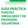 Guía Práctica sobre Puestos singulares y Puestos de provisión voluntaria