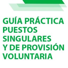 Guía Práctica Puestos singulares y Puestos de Provisión voluntaria