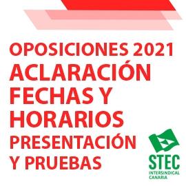 OPOSICIONES 2021: Aclaración fechas y horarios de presentación y celebración de las pruebas