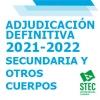 Adjudicación Definitiva de Destinos Secundaria y Otros Cuerpos. Curso 2021-22