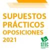 OPOSICIONES 2021: Enunciados de los supuestos prácticos propuestos por los Tribunales